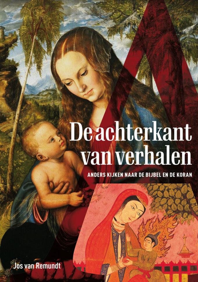 Cover DE ACHTERKANT VAN VERHALEN : Anders kijken naar de Bijbel en de Koran