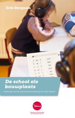 Cover DE SCHOOL ALS BOUWPLAATS : Onderwijs met het oog op een samenleving van vrije mensen